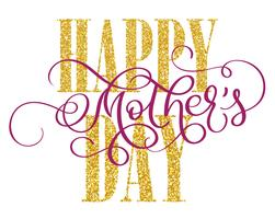 Happy Mothers Day vector vintage text on white background. Calligraphy lettering illustration EPS10