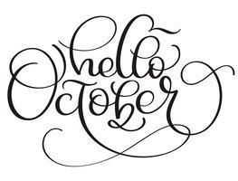 Hej oktober kalligrafi text på vit bakgrund. Handtecknad bokstäver Vektor illustration EPS10