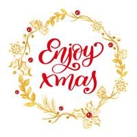 Enjoy xmas Calligraphy Lettering red text and a gold wreath with fir tree branches. Vector illustration
