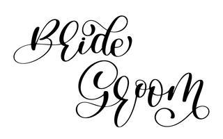 Bruid en bruidegom Hand getrokken vector belettering. Inschrijving voor uitnodiging en wenskaart, prenten en affiches. Interieurdecoratie. Afdrukbare zin en woorden. Typografie samenstelling. Familie en bruiloft