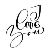 Ti amo cartolina di testo. Frase per San Valentino. Illustrazione di inchiostro Moderna calligrafia pennello Isolato su sfondo bianco