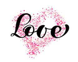 vector word love calligraphy lettering on the background of pink confetti in form of heart. Happy Valentines day card. Fun brush ink typography for photo overlays t-shirt print flyer poster design