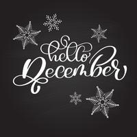 Handtecknad typografi bokstäver frasen Hello December på en tavla med snöflingor. Rolig penselbläck kalligrafi inskription för vinterhälsningsinbjudningskort eller tryckdesign