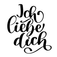 Handwritten text in German Ich liebe dich. Love you postcard. Phrase for Valentines day. Ink illustration. Modern brush calligraphy. Isolated on white background