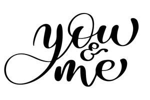 frasera dig och mig på Alla hjärtans dag Handritad typografi bokstäver isolerad på den vita bakgrunden. Rolig penselbläck kalligrafi inskription för vinterhälsningsinbjudningskort eller tryckdesign