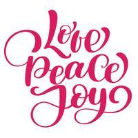 Ame citações do Natal da alegria da paz. Letras de mão de tinta. Caligrafia de escova moderna. Frase manuscrita. Elemento de tipografia design gráfico inspiração. Sinal de giro simples vector
