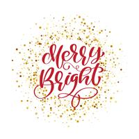 Text Merry Bright on background of gold glitter confetti. Hand lettering calligraphic Christmas type poster