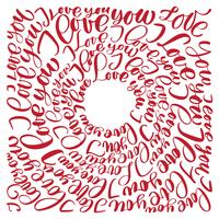 I love you. Vector Valentines Day text circle calligraphy hand drawn letters. Romantic quote for design greeting cards, tattoo, holiday invitations, for printing on a T-shirt, mug, pillow, cover