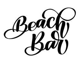 Dibujado a mano frase bar en la playa. Tarjeta de felicitación de vector caligrafía caligrafía o invitación para plantilla de bar de playa
