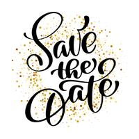 Save the date text calligraphy vector lettering background of confetti for wedding or love card. For wedding invitations