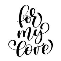 fras För Min Kärlek På Alla hjärtans dag Handtecknad typografi bokstäver isolerad på den vita bakgrunden. Rolig penselbläck kalligrafi inskription för vinterhälsningsinbjudningskort eller tryckdesign