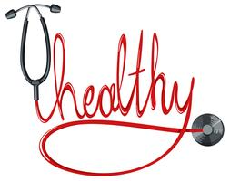 Stethoscope and word healthy