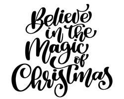 Texto de Navidad Cree en la mano mágica de Navidad Letras de caligrafía escritas cristianas. ilustración vectorial hecha a mano. Divertida tipografía con tinta de pincel para superposiciones de fotos, estampado de camisetas, diseño de póster