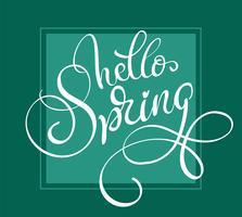 Ciao parole di primavera sulla cornice di sfondo verde. Illustrazione EPS10 di vettore dell'iscrizione di calligrafia