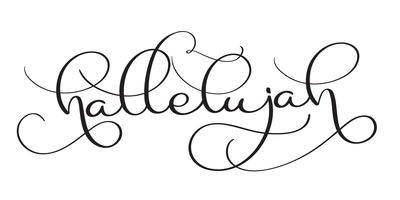 Hallelujah text on white background. Hand drawn vintage Calligraphy lettering Vector illustration EPS10