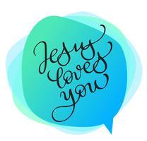 Gesù ti ama testo vettoriale su sfondo verde. Illustrazione EPS10 dell'iscrizione di calligrafia