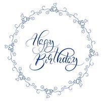 Resumen marco redondo azul y palabras caligráficas feliz cumpleaños. Ilustración vectorial eps10