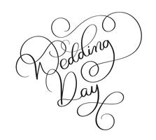 Wedding day text on white background. Hand drawn vintage Calligraphy lettering Vector illustration EPS10