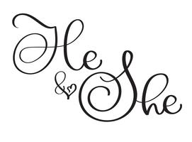 Hij en zij tekst op witte achtergrond. Hand getrokken vintage kalligrafie belettering vectorillustratie EPS10