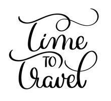 Hora de viajar texto sobre fondo blanco. Dibujado a mano caligrafía vintage