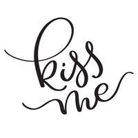 Kyssa mig text på vit bakgrund. Handritad vintage kalligrafi bokstäver Vektor illustration EPS10