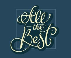 Alle beste tekst op donkerblauwe achtergrond. Kalligrafie die Vectorillustratie EPS10 van letters voorzien