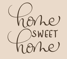 Casa dolce casa testo su sfondo beige. Illustrazione EPS10 di vettore dell'iscrizione di calligrafia