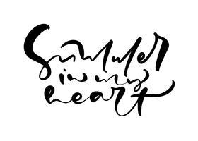 Lindo verano en mi corazón mano dibujado texto de vector de caligrafía de letras. Logotipo o etiqueta del diseño del ejemplo de la cita de la diversión Cartel tipográfico inspirador, banner