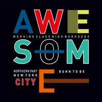 born to be awesome typography for tee shirt design