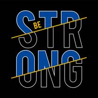 be strong typography tee print design graphic
