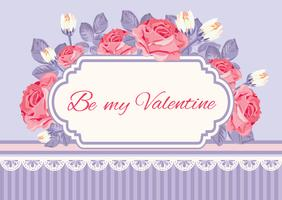 Shabby chic background, roses with Be my Valentine sample text in vintage frame. Floral card template. Vector illustartion