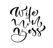 Wife Mom Boss lettering vector calligraphy text.