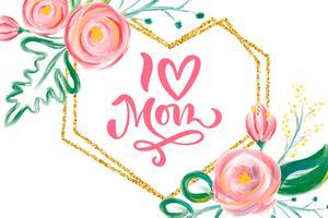 Ik hou van moederhand belettering tekst met prachtige aquarel bloemen.