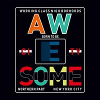 born-to-be-awesome-typography-for-tee-shirt-design