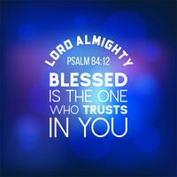 bible quote from psalm 84:12, lord almighty