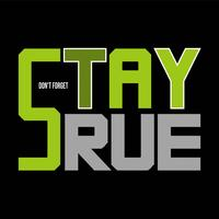 dont forget stay true design graphic-typography