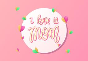 Hand Lettering I Love U Mom Typography Vector
