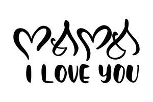 Mamá te amo letras manuscritas vector negro caligrafía texto corazón. Ilustración del concepto en el día de la madre feliz. Frase de letras modernas de la vendimia