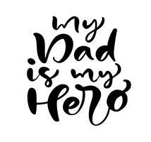 Min pappa är min hjälte bokstäver svart vektor kalligrafi text för Happy Fathers Day. Modern vintage bokstäver handskriven fras. Bästa pappa någonsin illustration