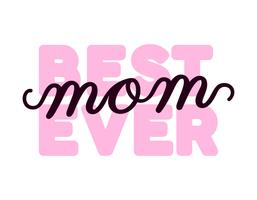 Best Mom Ever Typography vector