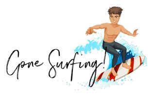 Uomo sulla tavola da surf con frase andato surf