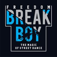 Break Boy typography design tee for t shirt print other uses