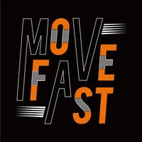 Move fast sport athletic typography , tee shirt graphics