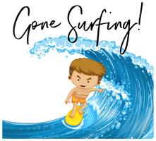 Word expression for gone surfing with man on surfboard