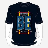 freedom be brave typography t shirt graphic design