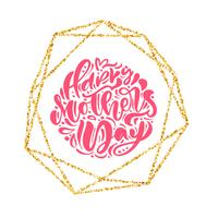 Happy Mothers day hand lettering text in gold geometric frame. Vector illustration. Good for greeting card, poster or banner, invitation postcard icon