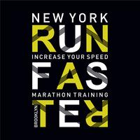 Vector illustration on a theme of run faster in New York City. Sport typography