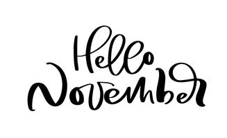 Hello November Vector ink lettering. Handwriting black on white word. Modern calligraphy style. Brush pen