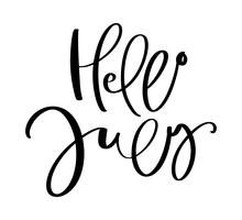 Hand drawn typography lettering text Hello July. Isolated on the white background. Fun calligraphy for greeting and invitation card or t-shirt print design calendar