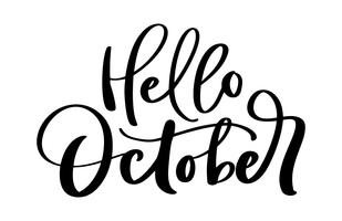 Hello October Vector ink lettering. Handwriting black on white word. Modern calligraphy style. Brush pen